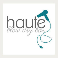Haute Blow Dry Bar - Baltimore's First & Finest Blow Dry Bar